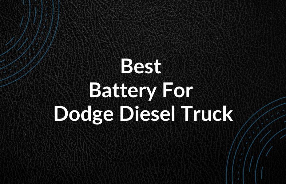 Best Battery For Dodge Diesel Truck