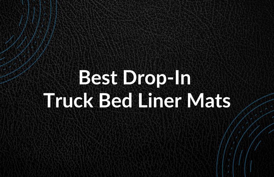 Best Drop In Truck Bed Liner Mats