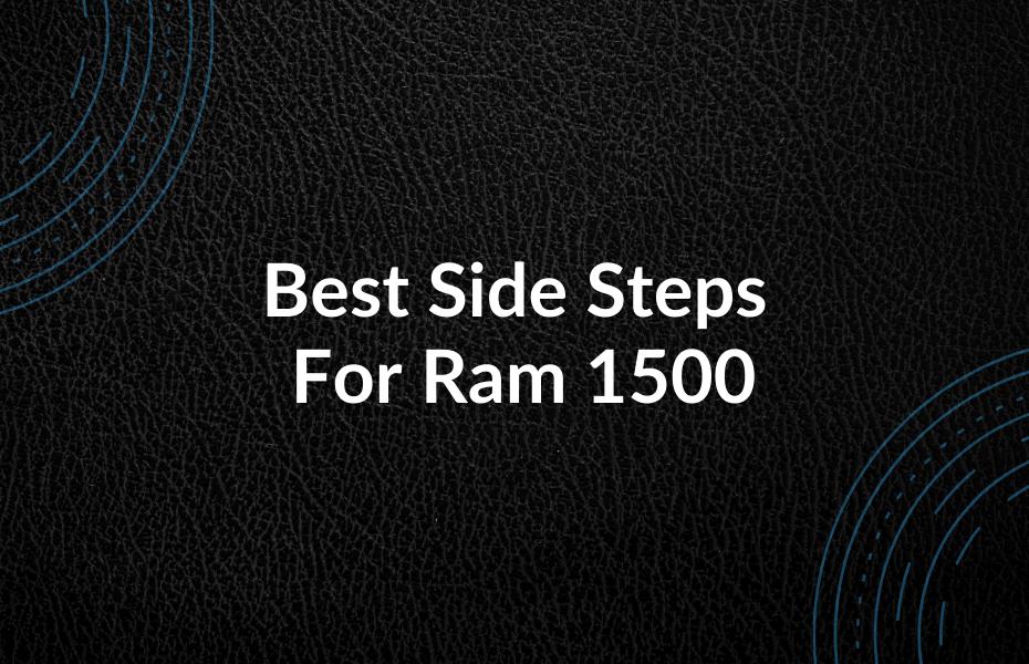 Best Side Steps For Ram 1500